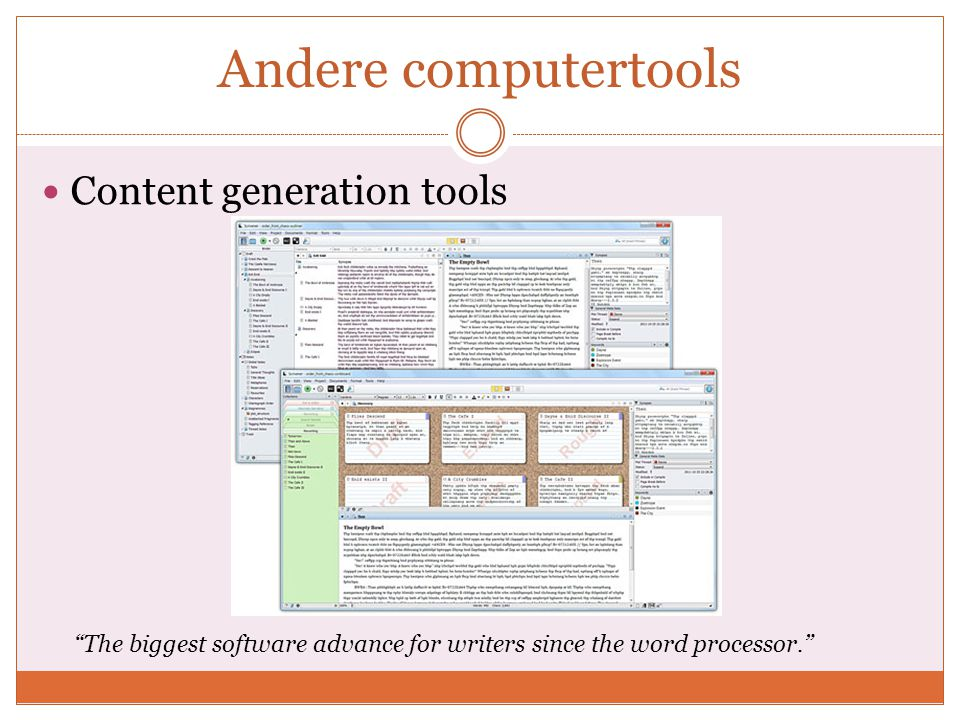 Andere computertools Content generation tools The biggest software advance for writers since the word processor.