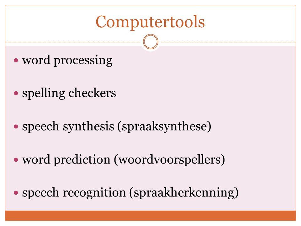 Speech recognition (spraakherkenning) Kritiek:  Handgeschreven teksten oefenen in plaats van accomoderen.