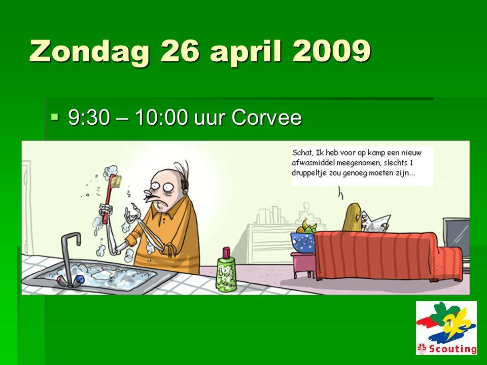 Zondag 26 april 2009  9:30 – 10:00 uur Corvee