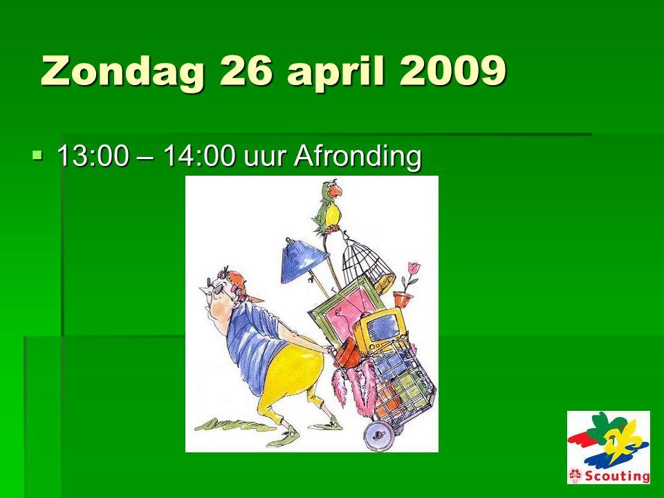 Zondag 26 april 2009  13:00 – 14:00 uur Afronding
