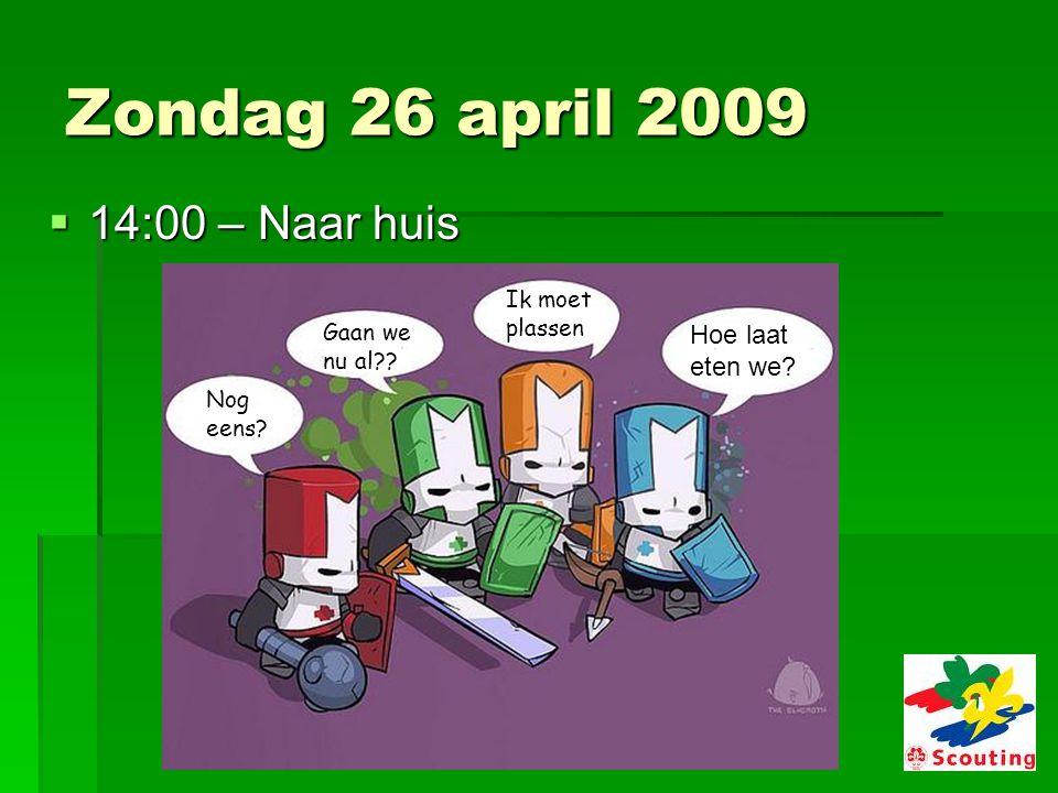 Zondag 26 april 2009  14:00 – Naar huis Nog eens.