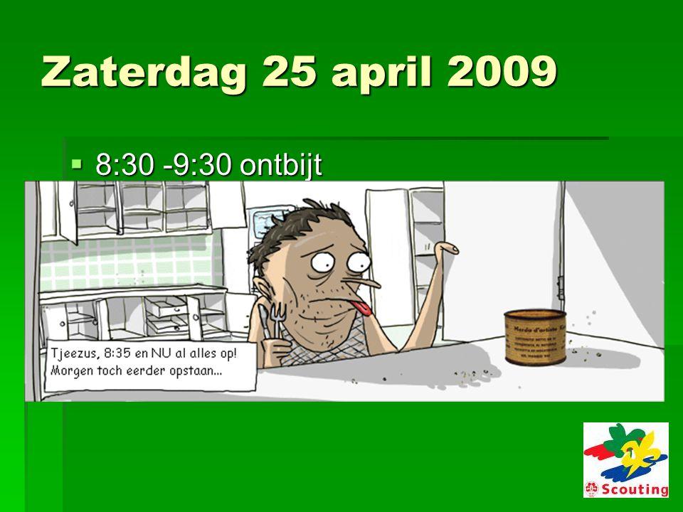 Zaterdag 25 april 2009  8:30 -9:30 ontbijt