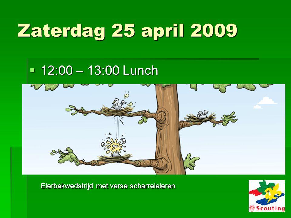 Zondag 26 april 2009  12:00 – 13:00 uur Lunch