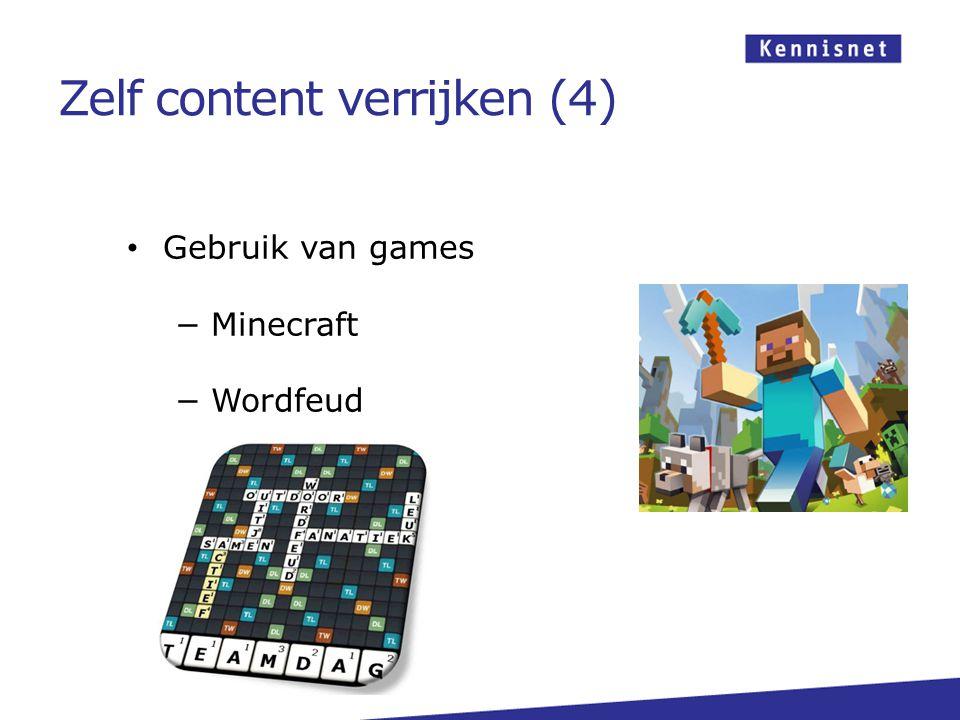 Gebruik van games −Minecraft −Wordfeud Zelf content verrijken (4)