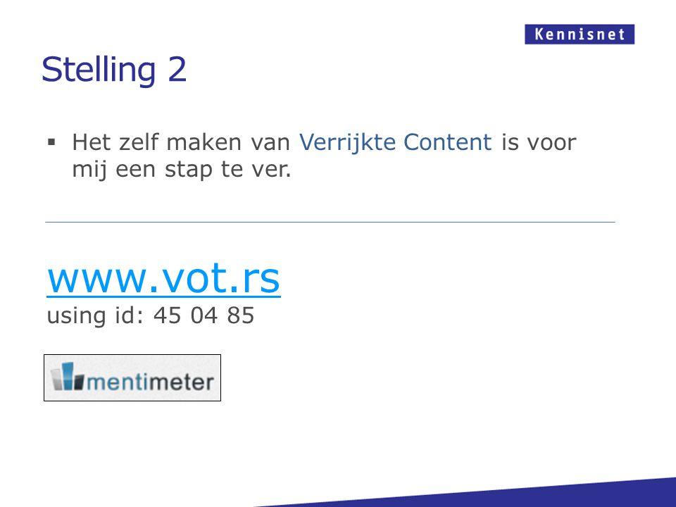  Het zelf maken van Verrijkte Content is voor mij een stap te ver.