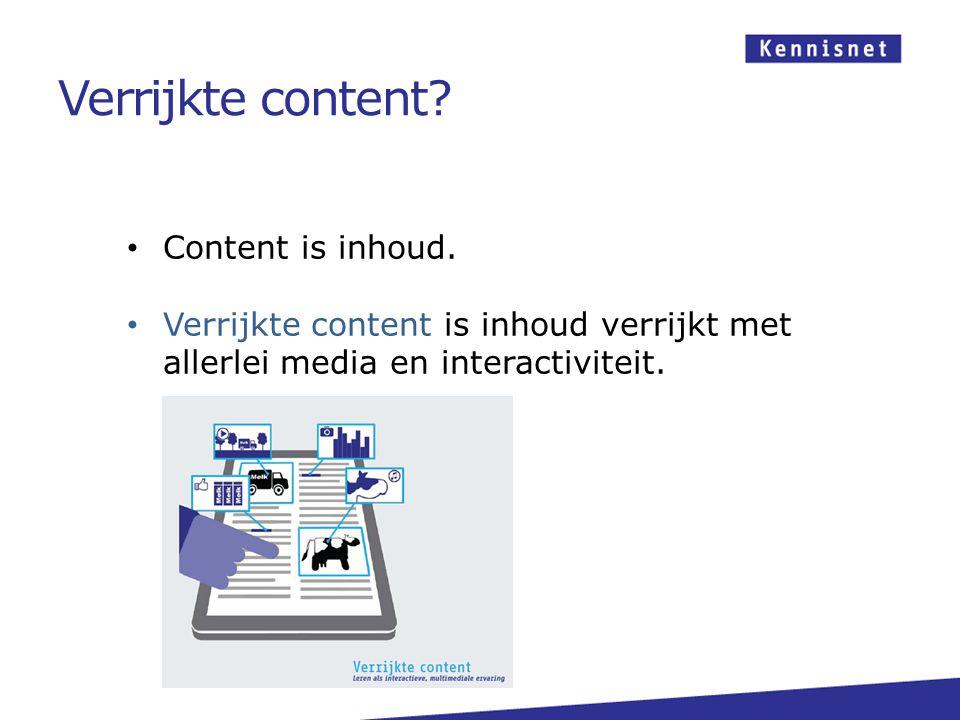 Content is inhoud. Verrijkte content is inhoud verrijkt met allerlei media en interactiviteit.
