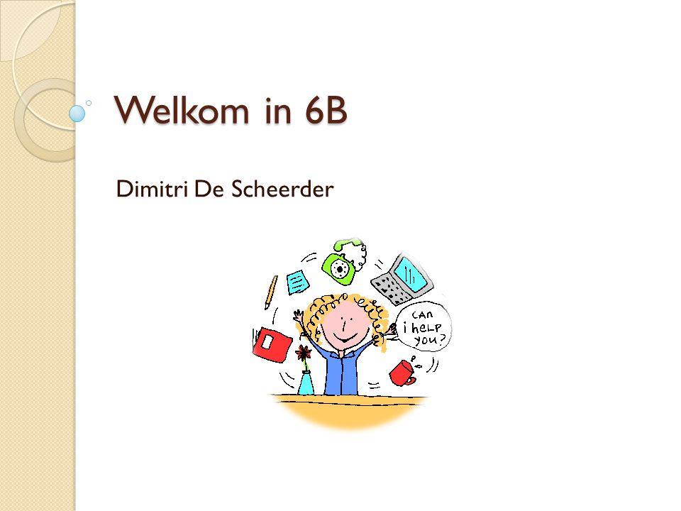 Welkom in 6B Dimitri De Scheerder