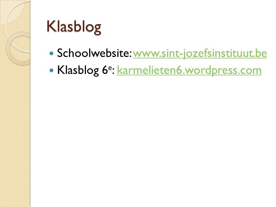 Klasblog Schoolwebsite: www.sint-jozefsinstituut.bewww.sint-jozefsinstituut.be Klasblog 6 e : karmelieten6.wordpress.comkarmelieten6.wordpress.com