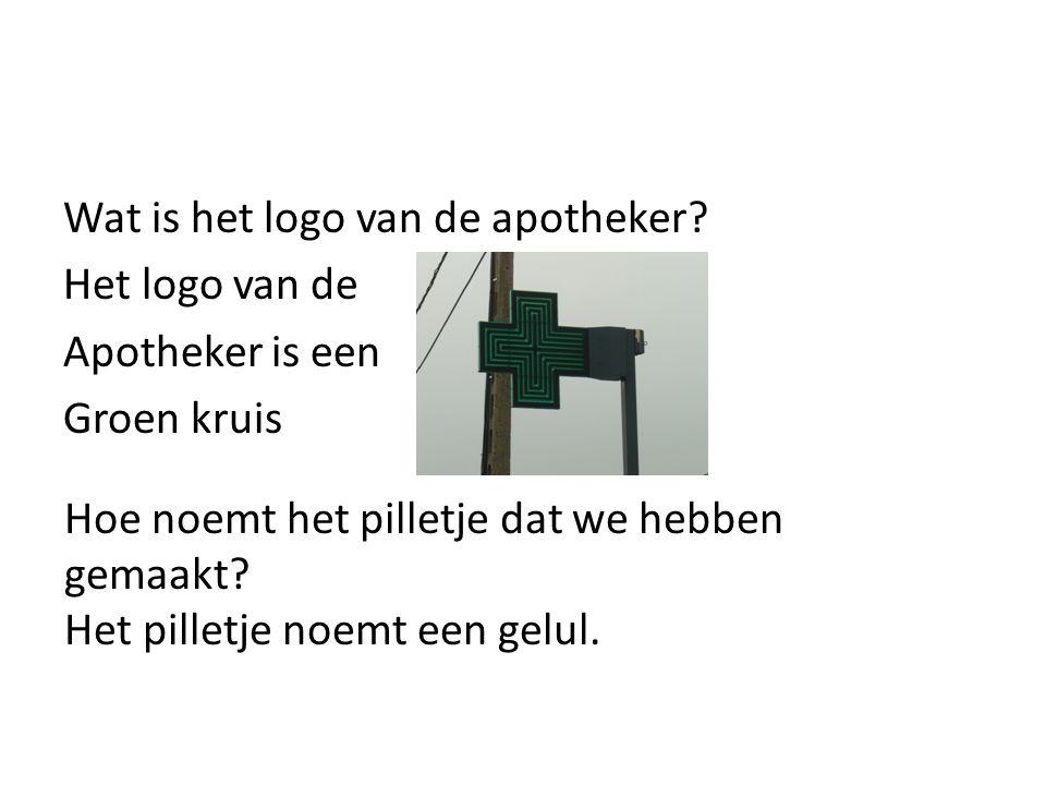 Wat is het logo van de apotheker? Het logo van de Apotheker is een Groen kruis Hoe noemt het pilletje dat we hebben gemaakt? Het pilletje noemt een ge
