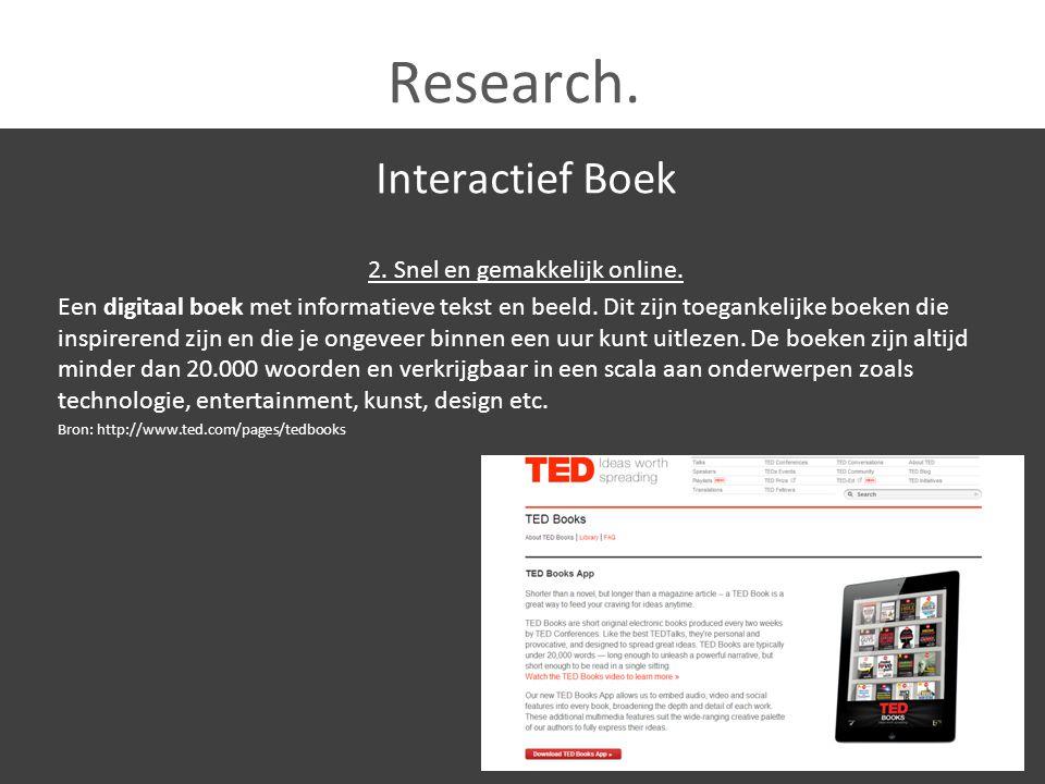 Research. Interactief Boek 2. Snel en gemakkelijk online. Een digitaal boek met informatieve tekst en beeld. Dit zijn toegankelijke boeken die inspire