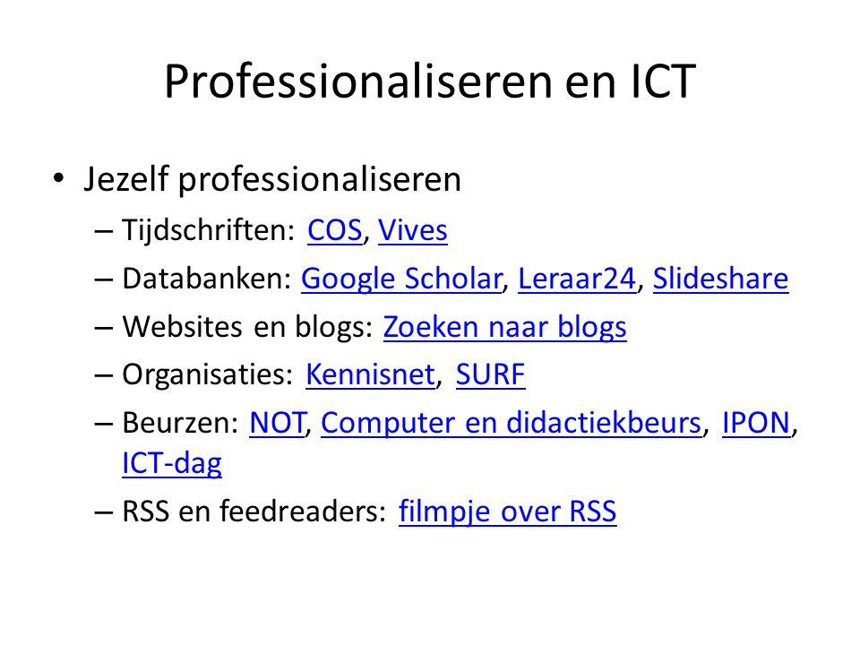 Professionaliseren en ICT Jezelf professionaliseren – Tijdschriften: COS, VivesCOSVives – Databanken: Google Scholar, Leraar24, SlideshareGoogle Schol