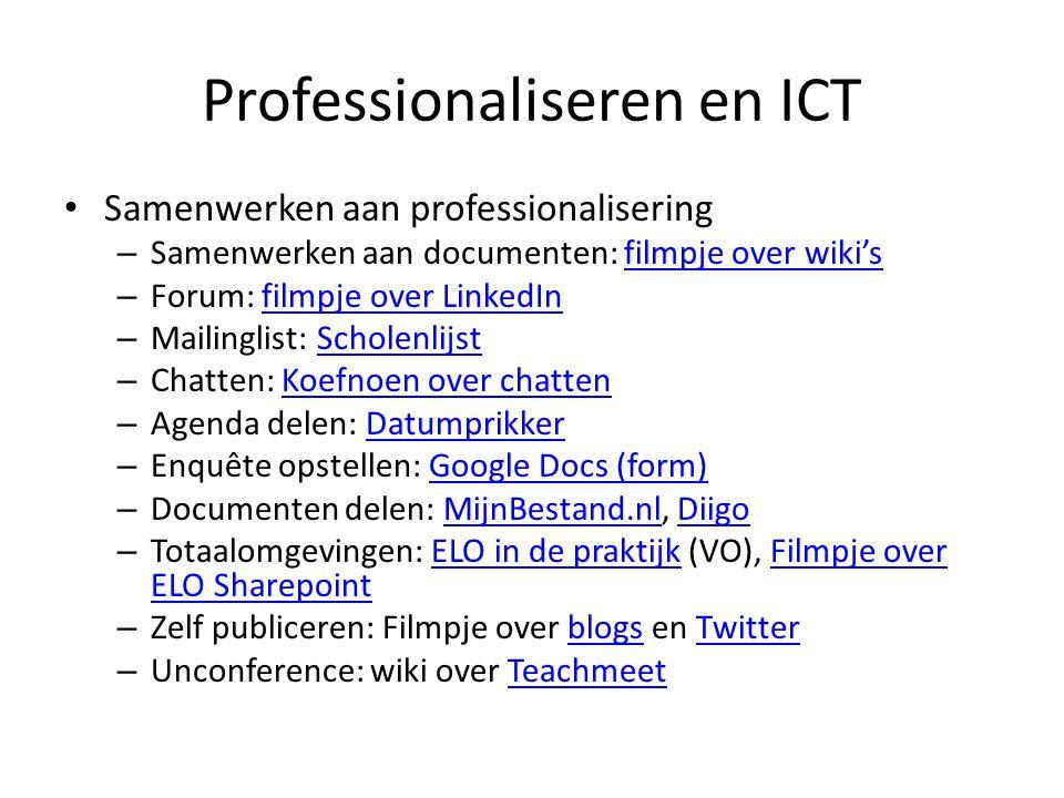 Professionaliseren en ICT Samenwerken aan professionalisering – Samenwerken aan documenten: filmpje over wiki'sfilmpje over wiki's – Forum: filmpje ov