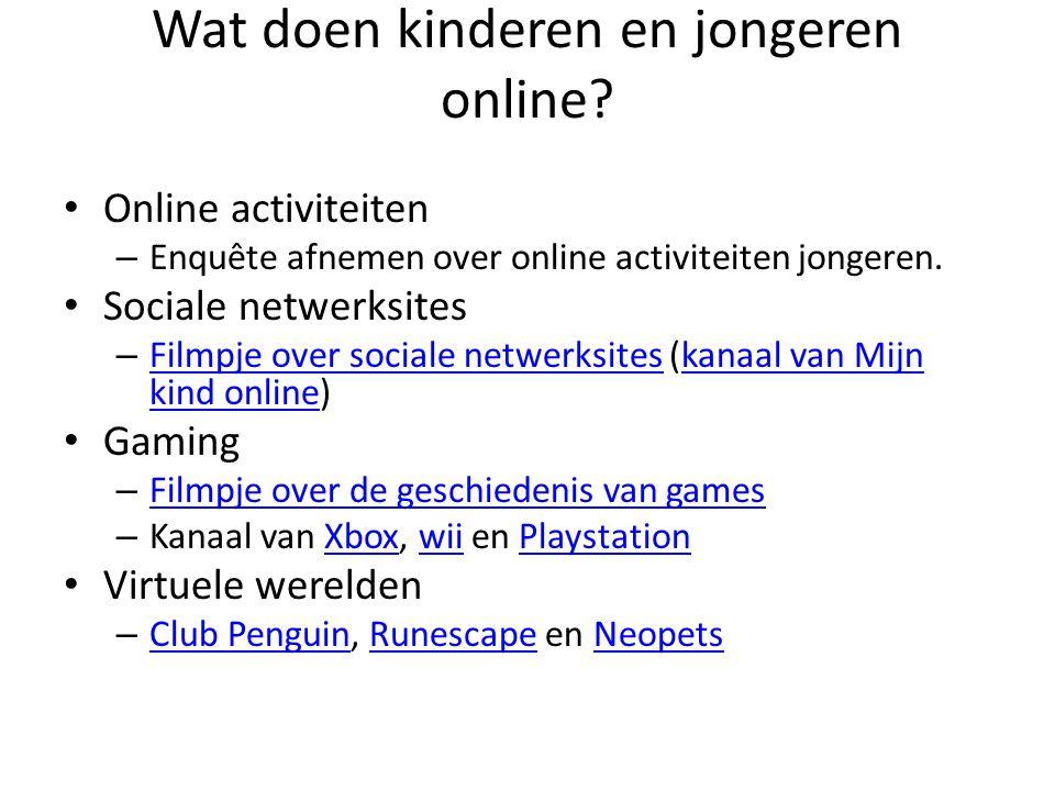 Wat doen kinderen en jongeren online? Online activiteiten – Enquête afnemen over online activiteiten jongeren. Sociale netwerksites – Filmpje over soc