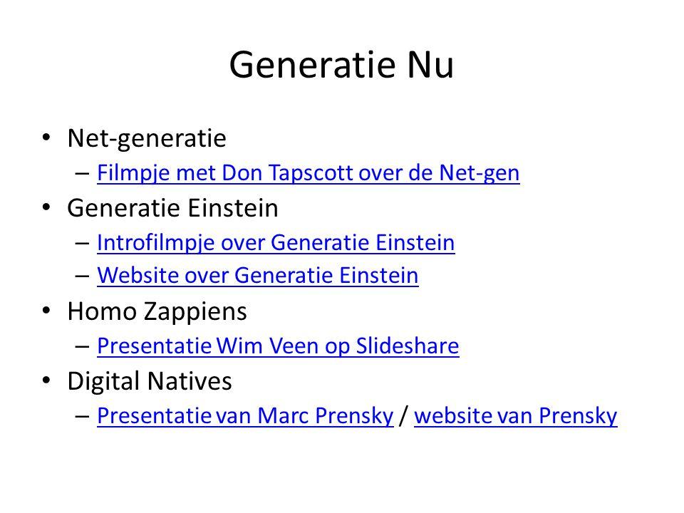 Generatie Nu Net-generatie – Filmpje met Don Tapscott over de Net-gen Filmpje met Don Tapscott over de Net-gen Generatie Einstein – Introfilmpje over