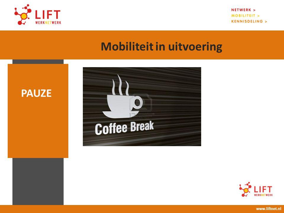 17 april 2008 16.00 – 18.00 uur PAUZE www.liftnet.nl Mobiliteit in uitvoering