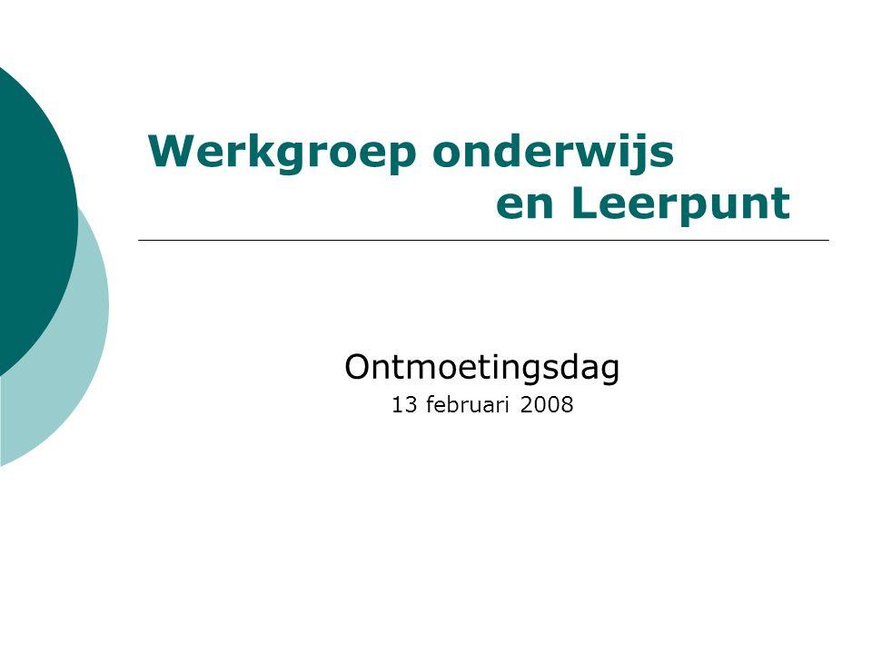 Werkgroep onderwijs en Leerpunt Ontmoetingsdag 13 februari 2008