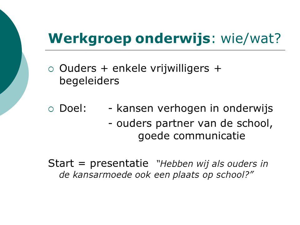 Werkgroep onderwijs: wie/wat.