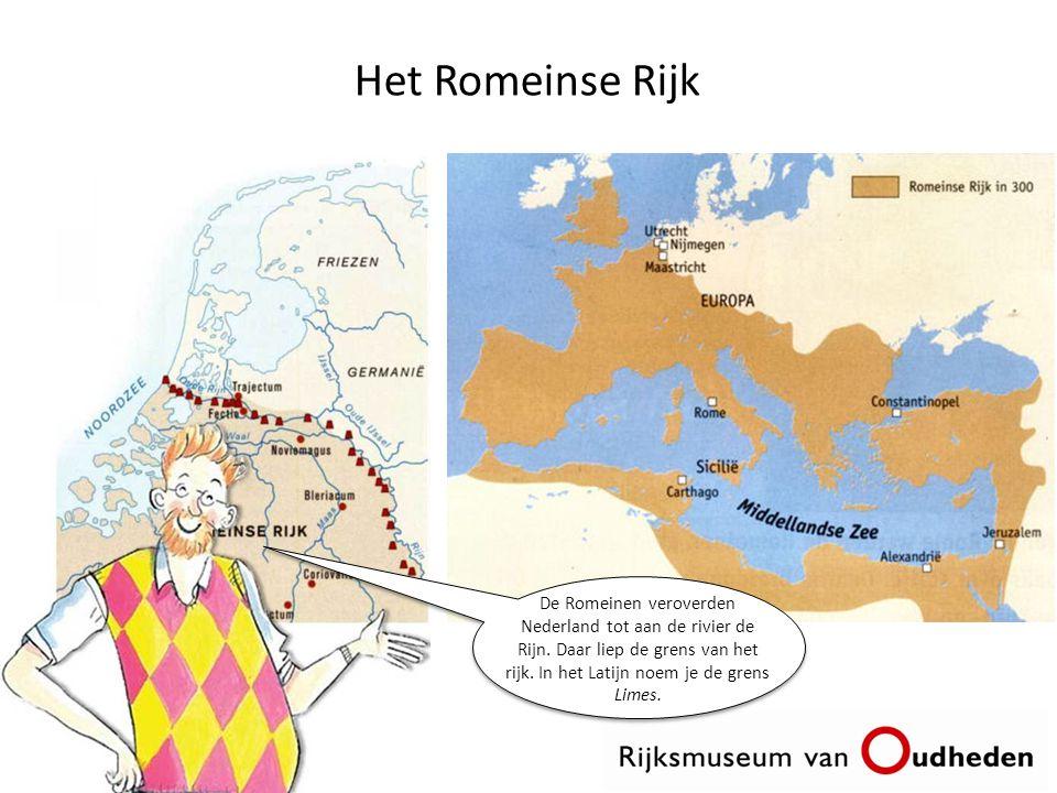 Het Romeinse Rijk De Romeinen veroverden Nederland tot aan de rivier de Rijn.