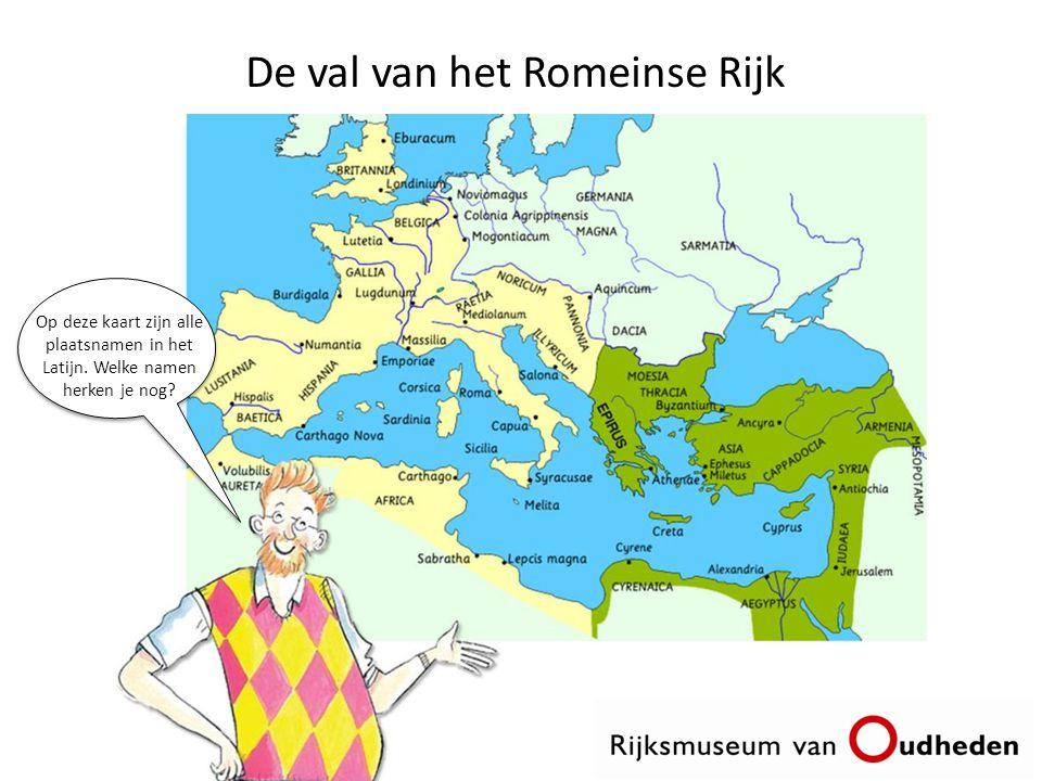 De val van het Romeinse Rijk Op deze kaart zijn alle plaatsnamen in het Latijn.