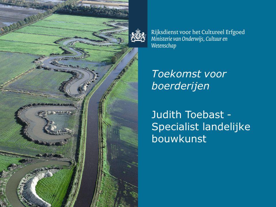 Judith Toebast - Specialist landelijke bouwkunst Toekomst voor boerderijen