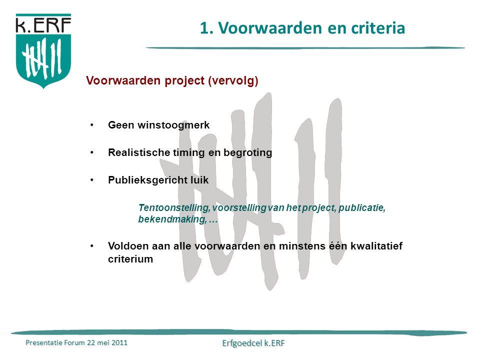 Presentatie Forum 22 mei 2011 Erfgoedcel k.ERF 1.