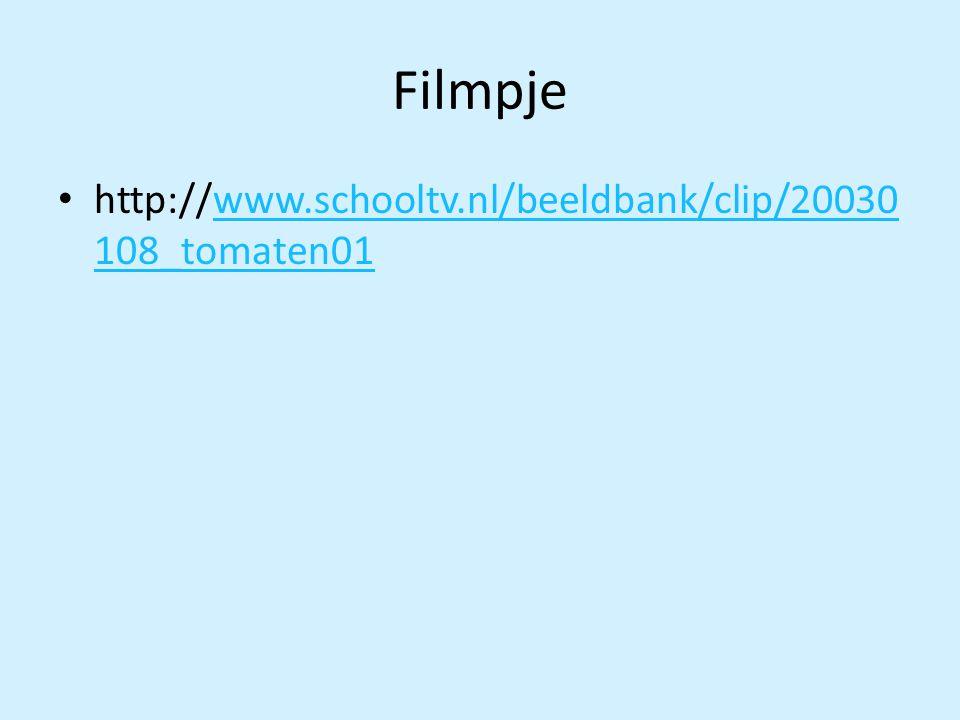 Filmpje http://www.schooltv.nl/beeldbank/clip/20030 108_tomaten01www.schooltv.nl/beeldbank/clip/20030 108_tomaten01