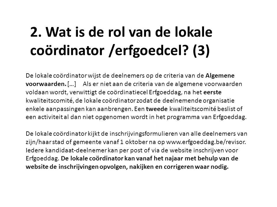 De lokale coördinator wijst de deelnemers op de criteria van de Algemene voorwaarden.