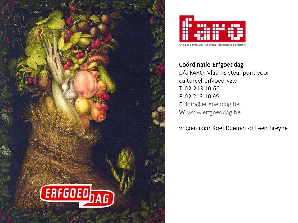 Coördinatie Erfgoeddag p/a FARO. Vlaams steunpunt voor cultureel erfgoed vzw T.