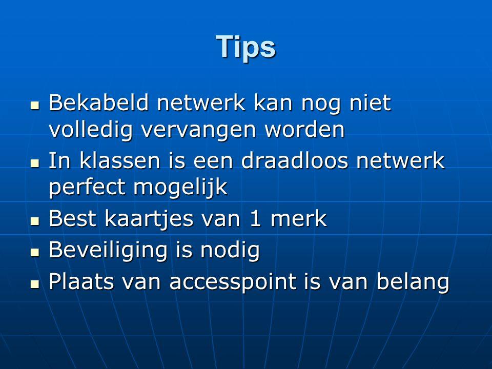 Tips Bekabeld netwerk kan nog niet volledig vervangen worden Bekabeld netwerk kan nog niet volledig vervangen worden In klassen is een draadloos netwe