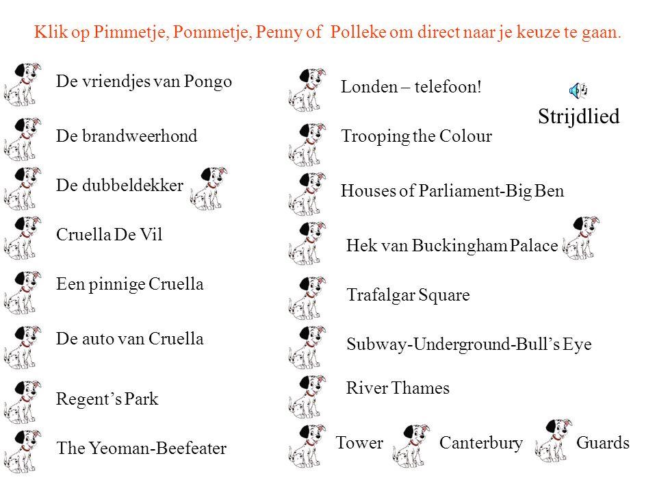 De vriendjes van Pongo De brandweerhond De dubbeldekker Cruella De Vil Een pinnige Cruella De auto van Cruella Regent's Park The Yeoman-Beefeater Lond