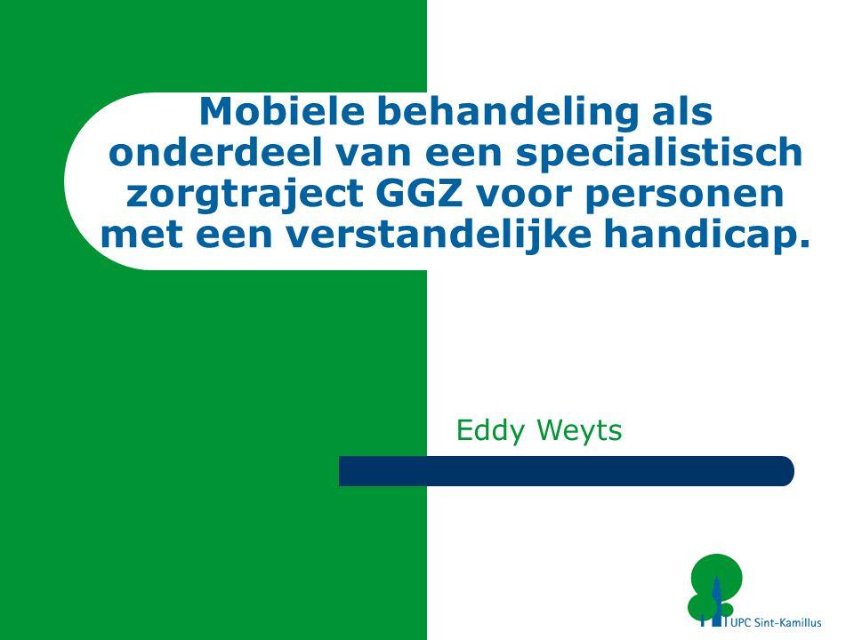 Mobiele behandeling als onderdeel van een specialistisch zorgtraject GGZ voor personen met een verstandelijke handicap.