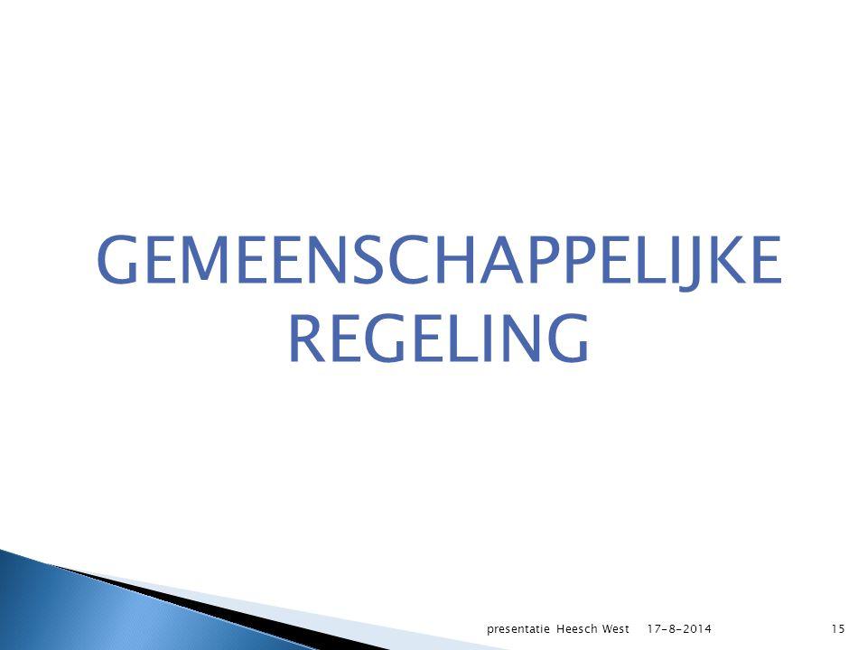 GEMEENSCHAPPELIJKE REGELING 17-8-2014presentatie Heesch West15