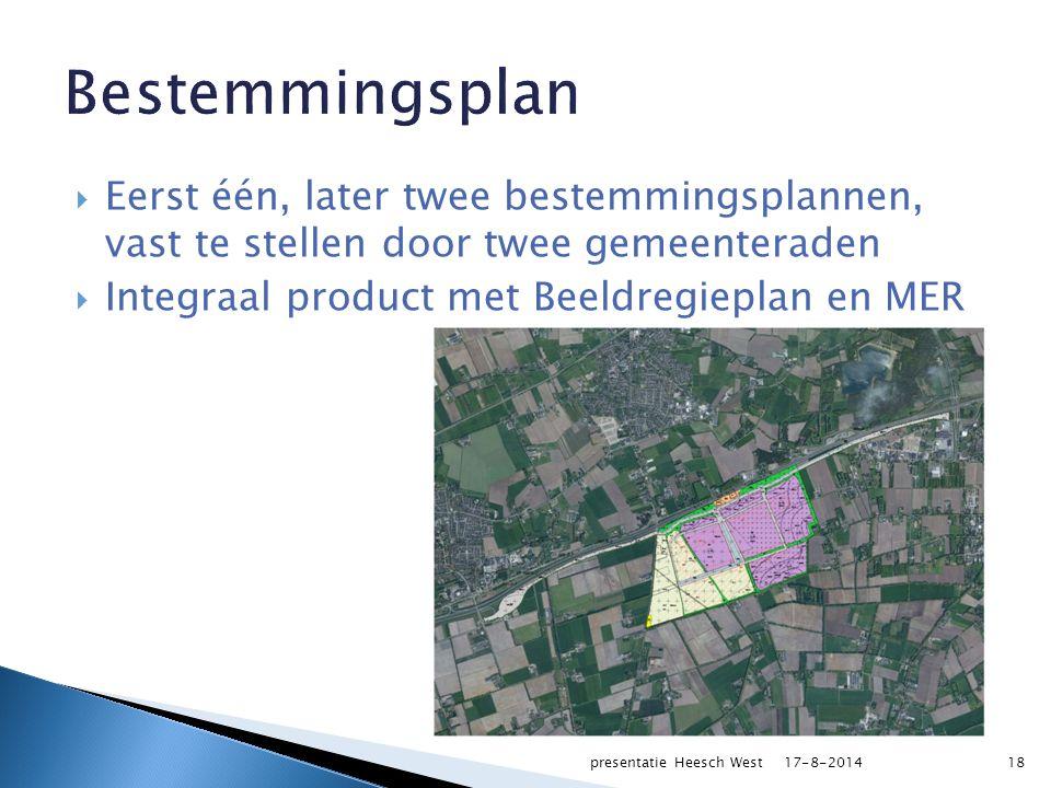  Eerst één, later twee bestemmingsplannen, vast te stellen door twee gemeenteraden  Integraal product met Beeldregieplan en MER 1817-8-2014presentat