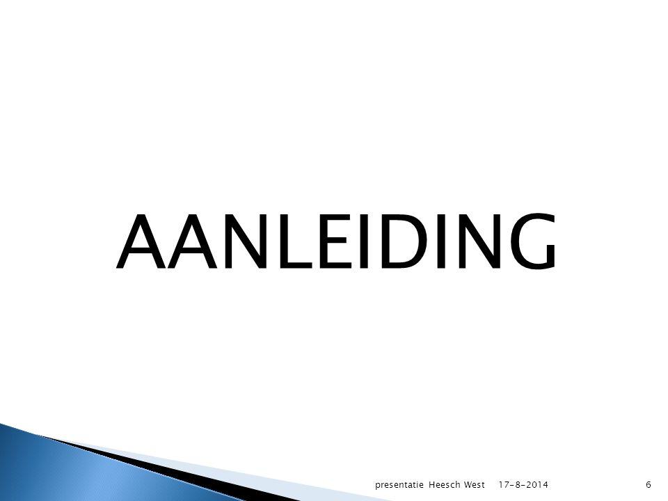  Crisis- en herstelwet 8 e tranche  Intergemeentelijke samenwerking  Duurzaam karakter  Bestemmingsplanperiode 20 jaar 17-8-2014presentatie Heesch West17