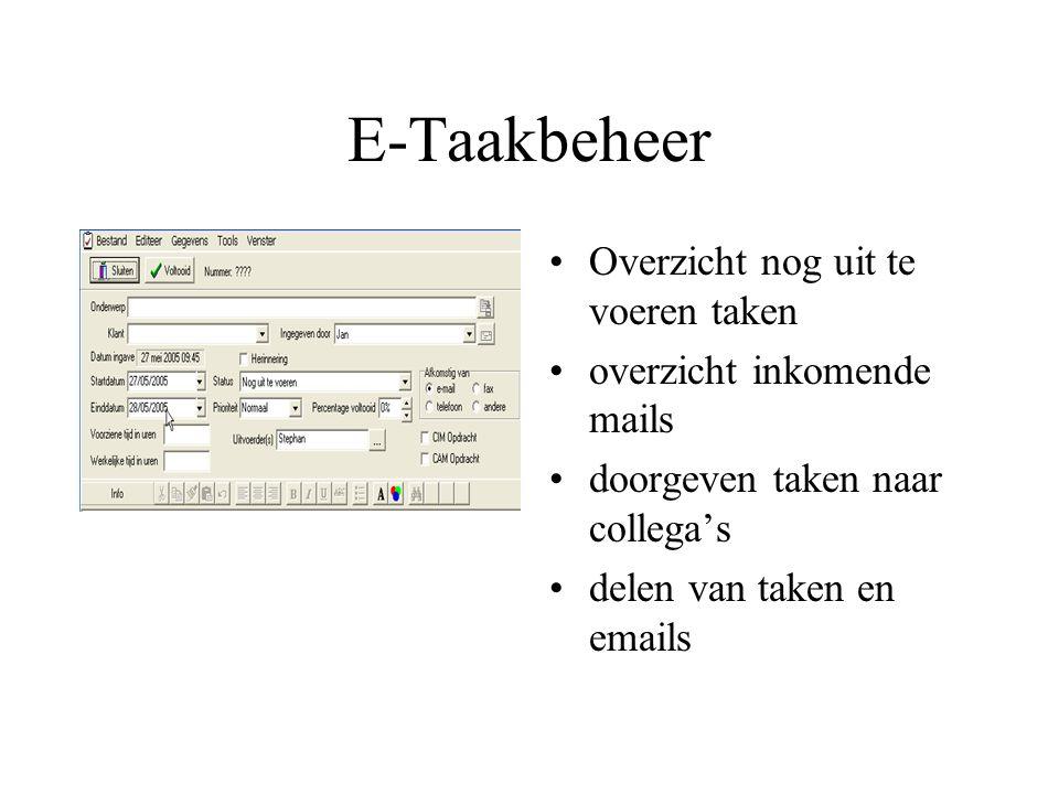 E-Taakbeheer Overzicht nog uit te voeren taken overzicht inkomende mails doorgeven taken naar collega's delen van taken en emails