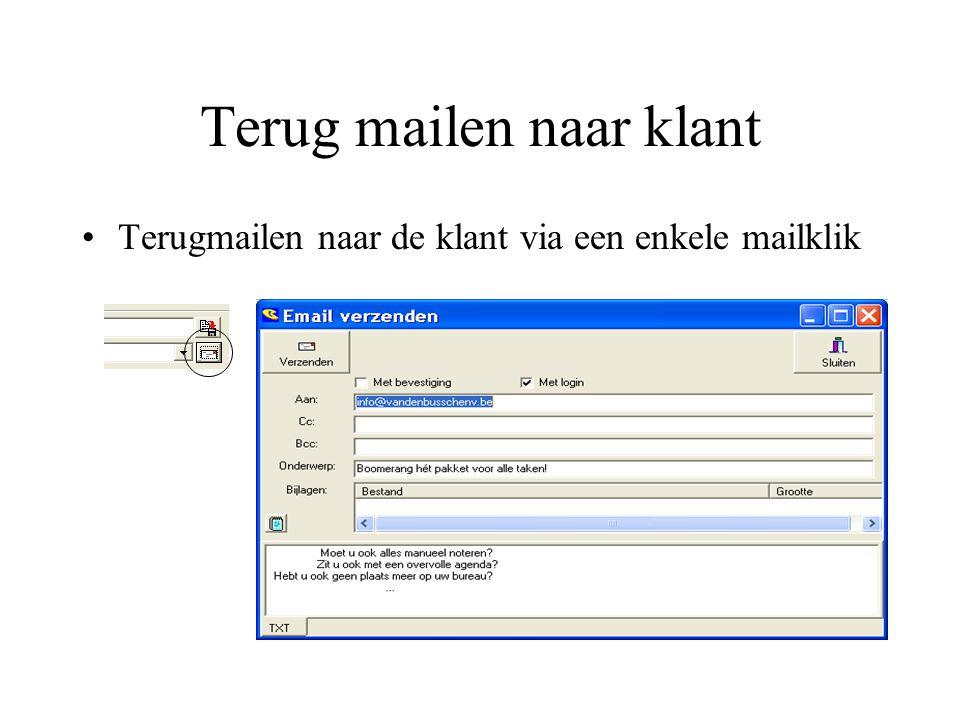 Terug mailen naar klant Terugmailen naar de klant via een enkele mailklik