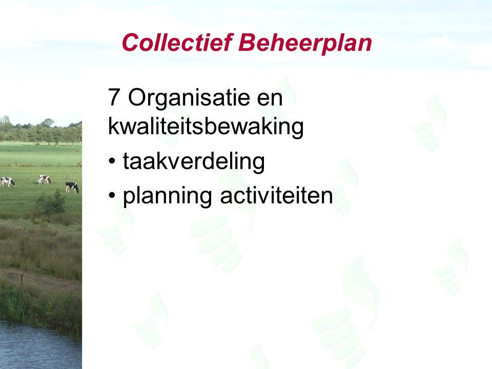 Collectief Beheerplan 7 Organisatie en kwaliteitsbewaking taakverdeling planning activiteiten