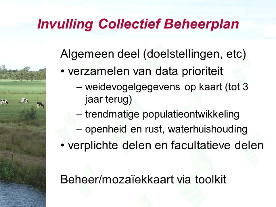 Invulling Collectief Beheerplan Algemeen deel (doelstellingen, etc) verzamelen van data prioriteit –weidevogelgegevens op kaart (tot 3 jaar terug) –tr