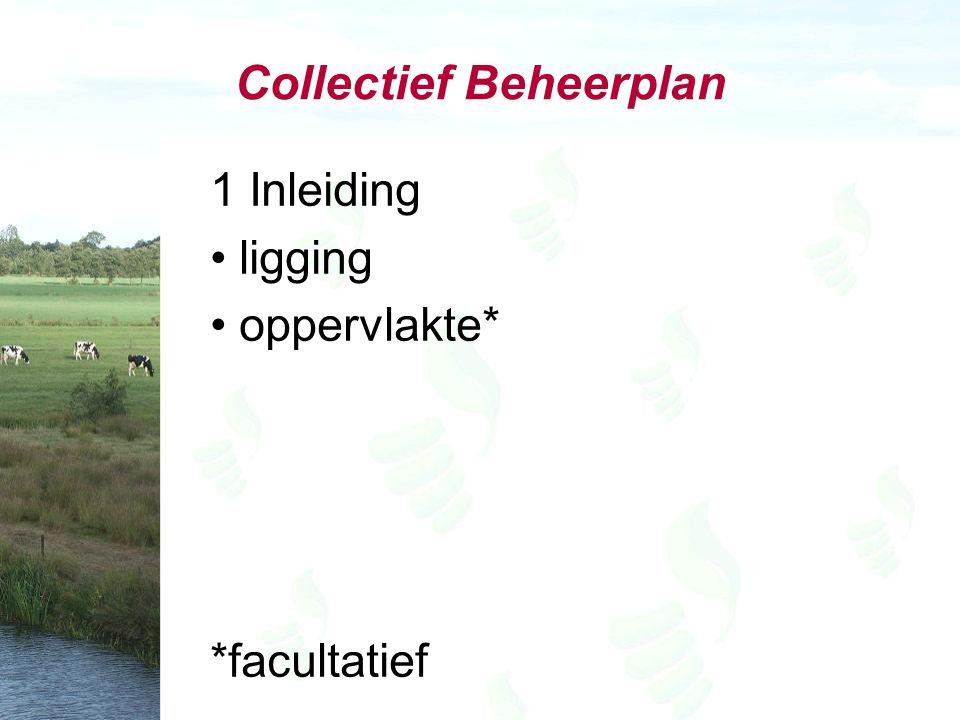 Collectief Beheerplan 1 Inleiding ligging oppervlakte* *facultatief