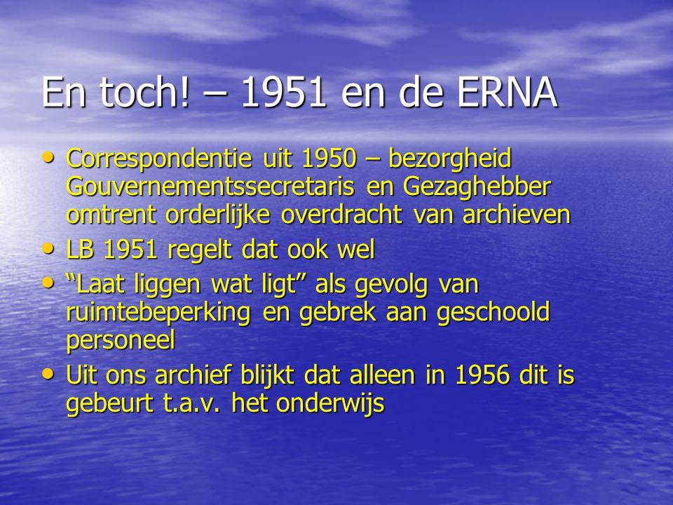 En toch! – 1951 en de ERNA Correspondentie uit 1950 – bezorgheid Gouvernementssecretaris en Gezaghebber omtrent orderlijke overdracht van archieven Co