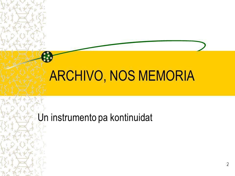 2 ARCHIVO, NOS MEMORIA Un instrumento pa kontinuidat