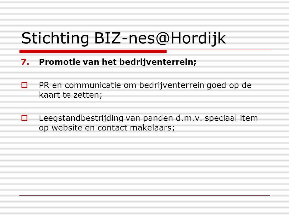 Stichting BIZ-nes@Hordijk 7.Promotie van het bedrijventerrein;  PR en communicatie om bedrijventerrein goed op de kaart te zetten;  Leegstandbestrij