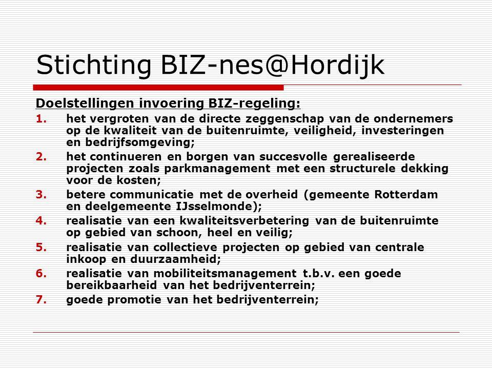 Stichting BIZ-nes@Hordijk Doelstellingen invoering BIZ-regeling: 1.het vergroten van de directe zeggenschap van de ondernemers op de kwaliteit van de
