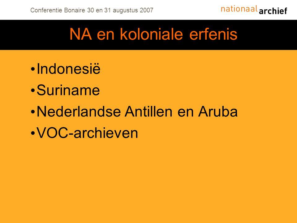Conferentie Bonaire 30 en 31 augustus 2007 Indonesië Suriname Nederlandse Antillen en Aruba VOC-archieven NA en koloniale erfenis