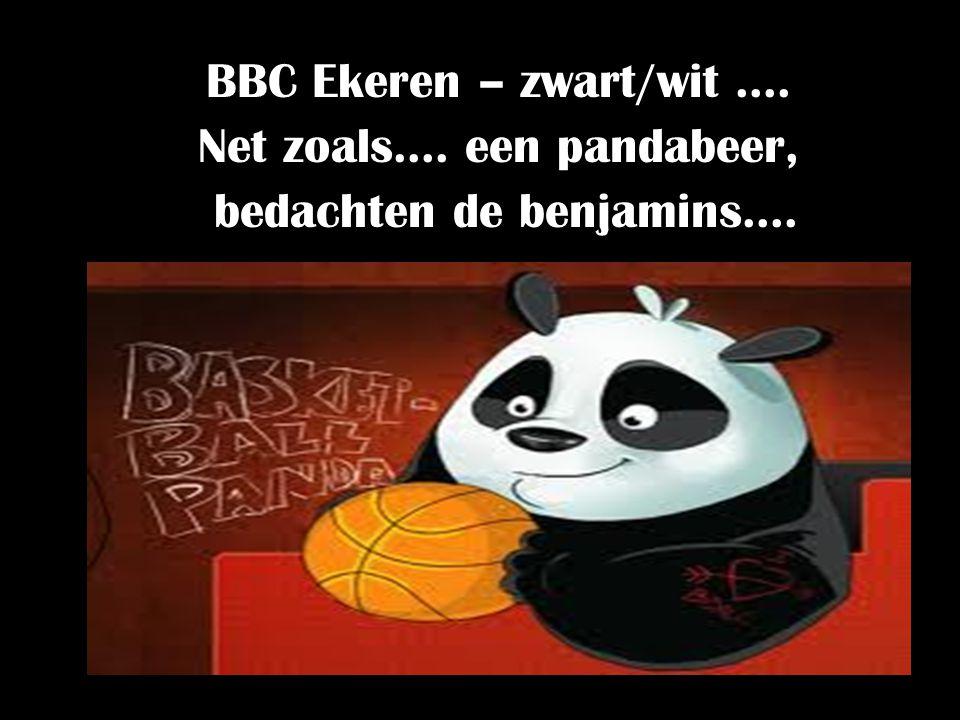 BBC Ekeren – zwart/wit …. Net zoals…. een pandabeer, bedachten de benjamins….