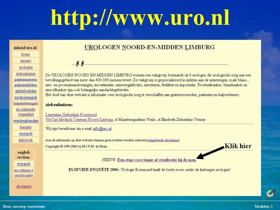 Bron: one stop vasectomieMediArts 3 http://www.uro.nl Klik hier