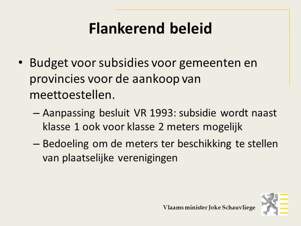 Flankerend beleid Budget voor subsidies voor gemeenten en provincies voor de aankoop van meettoestellen. – Aanpassing besluit VR 1993: subsidie wordt