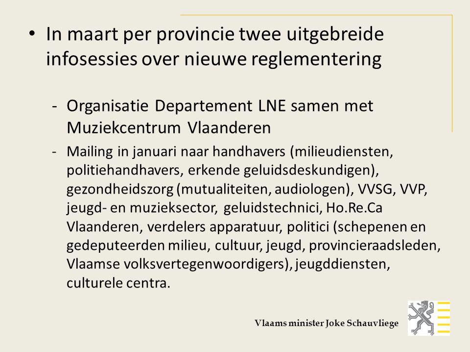 In maart per provincie twee uitgebreide infosessies over nieuwe reglementering -Organisatie Departement LNE samen met Muziekcentrum Vlaanderen -Mailin