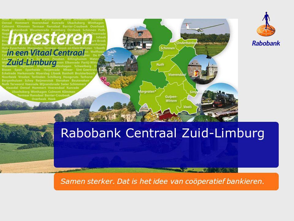 TiteldiaVoorbeeld lay-out Rabobank Centraal Zuid-Limburg Samen sterker. Dat is het idee van coöperatief bankieren.