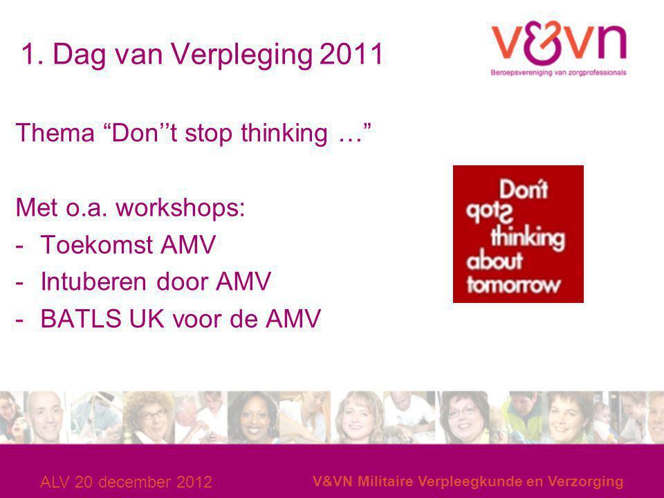 """1. Dag van Verpleging 2011 Thema """"Don''t stop thinking …"""" Met o.a. workshops: -Toekomst AMV -Intuberen door AMV -BATLS UK voor de AMV ALV 20 december"""
